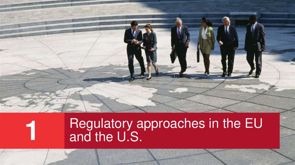 Regulatory approaches in the EU and the U.S.
