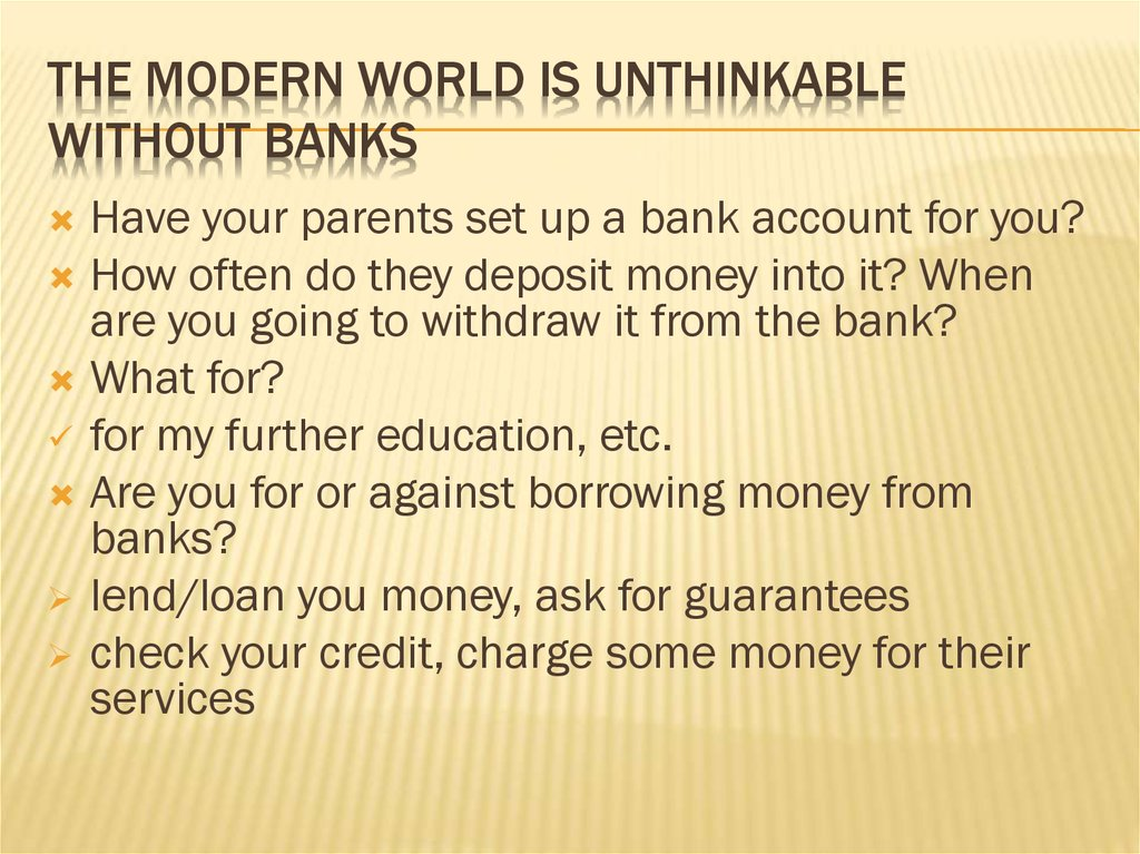 The modern world is unthinkable without banks