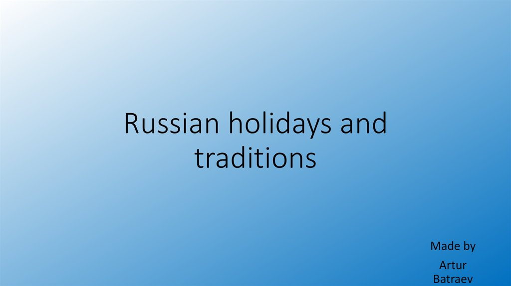 Russian holidays and traditions