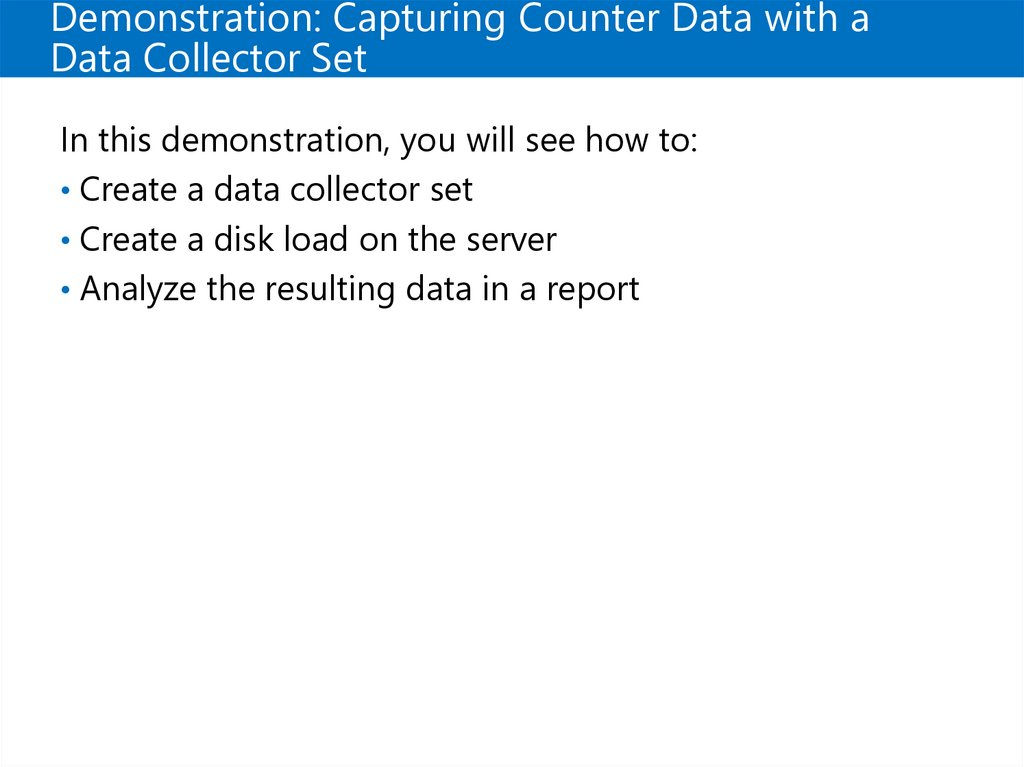 Demonstration: Capturing Counter Data with a Data Collector Set