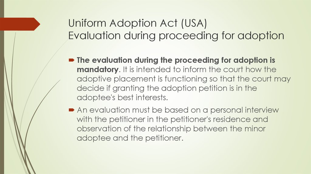 Uniform Adoption Act (USA) Evaluation during proceeding for adoption