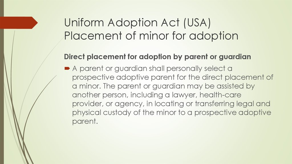Uniform Adoption Act (USA) Placement of minor for adoption