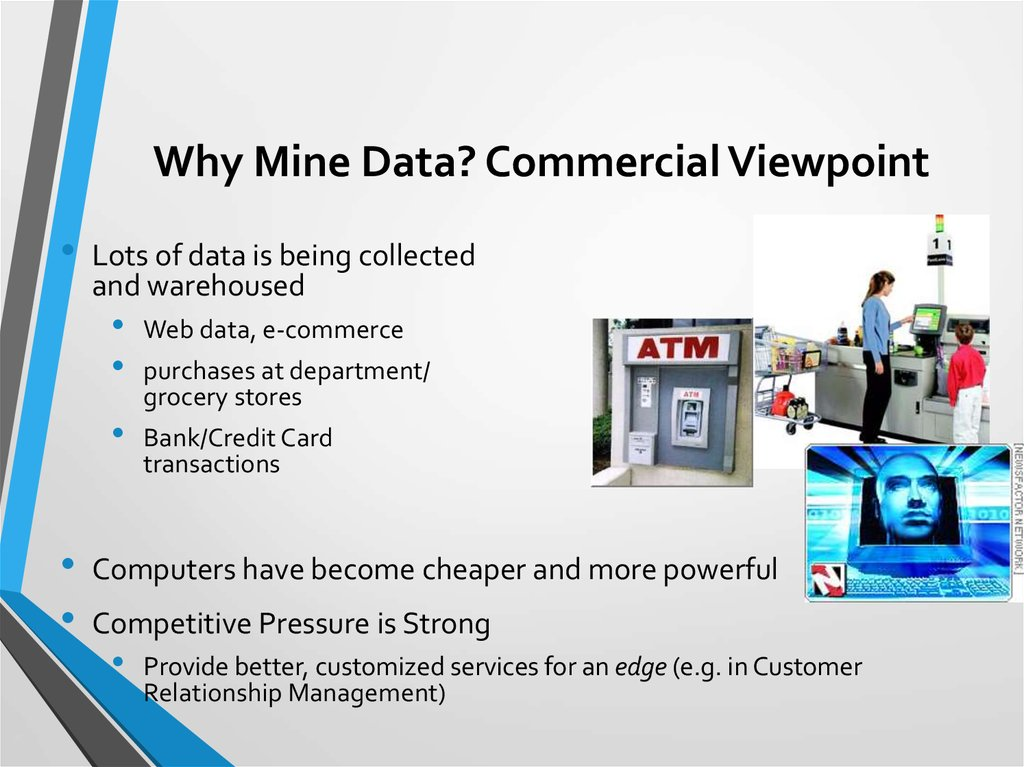 Why Mine Data? Commercial Viewpoint