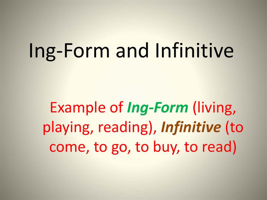 Ing-Form and Infinitive