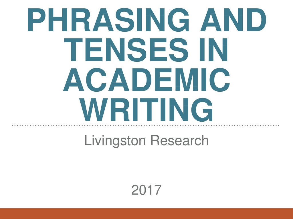 Phrasing and tenses in academic writing