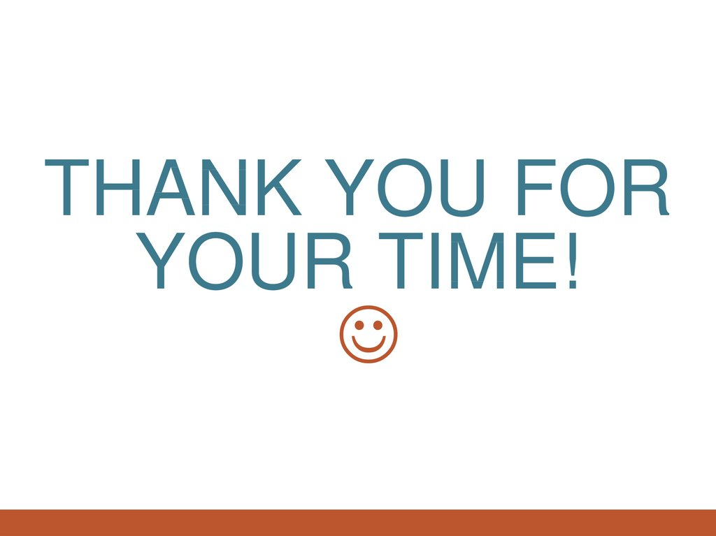 Thank you for your time! 