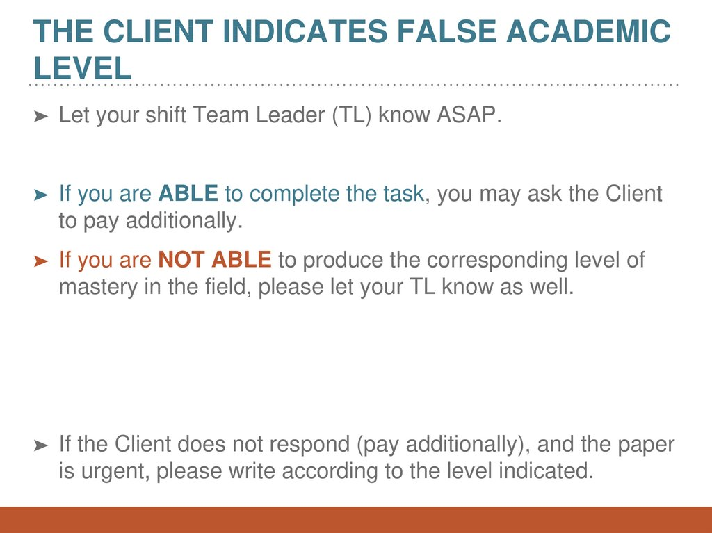 The client indicates false academic level