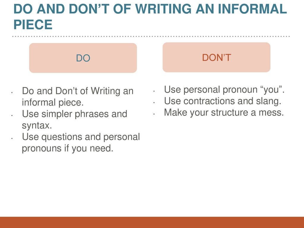 Do and Don't of Writing an informal piece