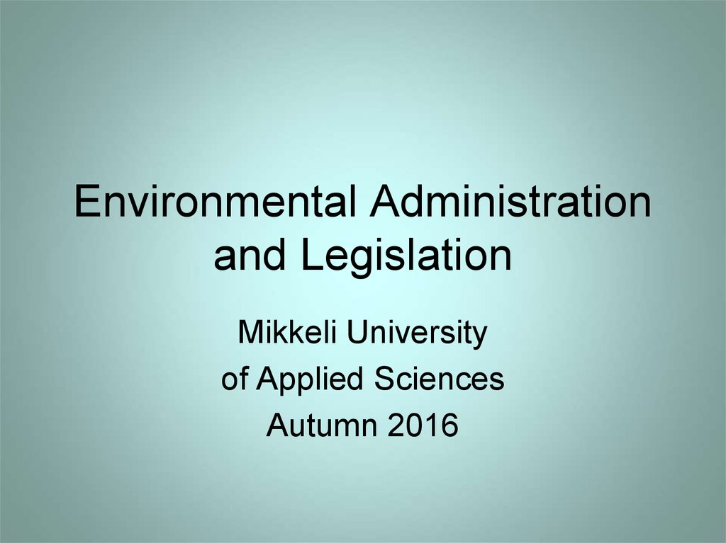 Environmental Administration and Legislation