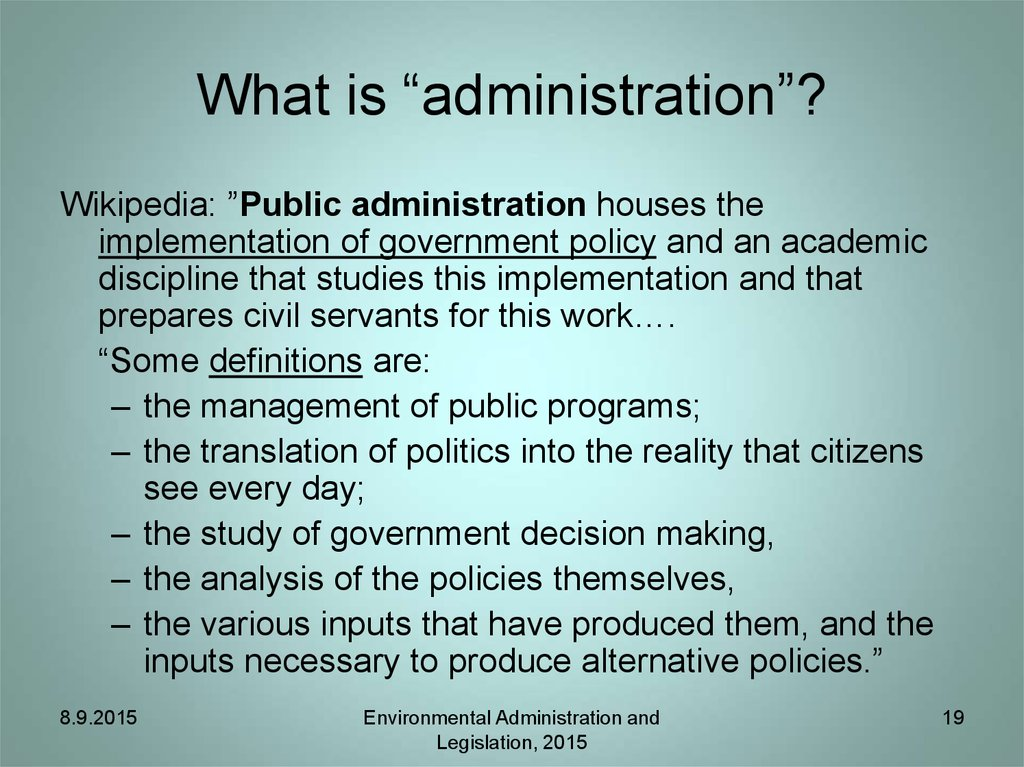 "What is ""administration""?"