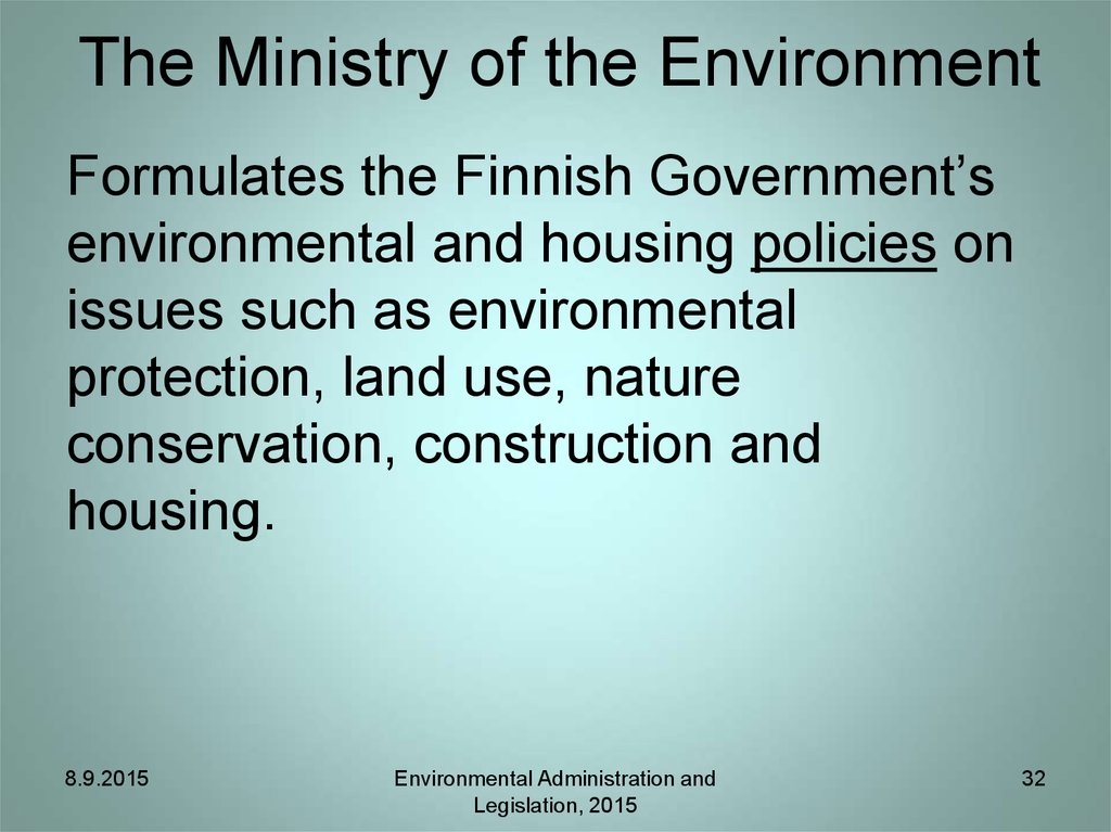 The Ministry of the Environment
