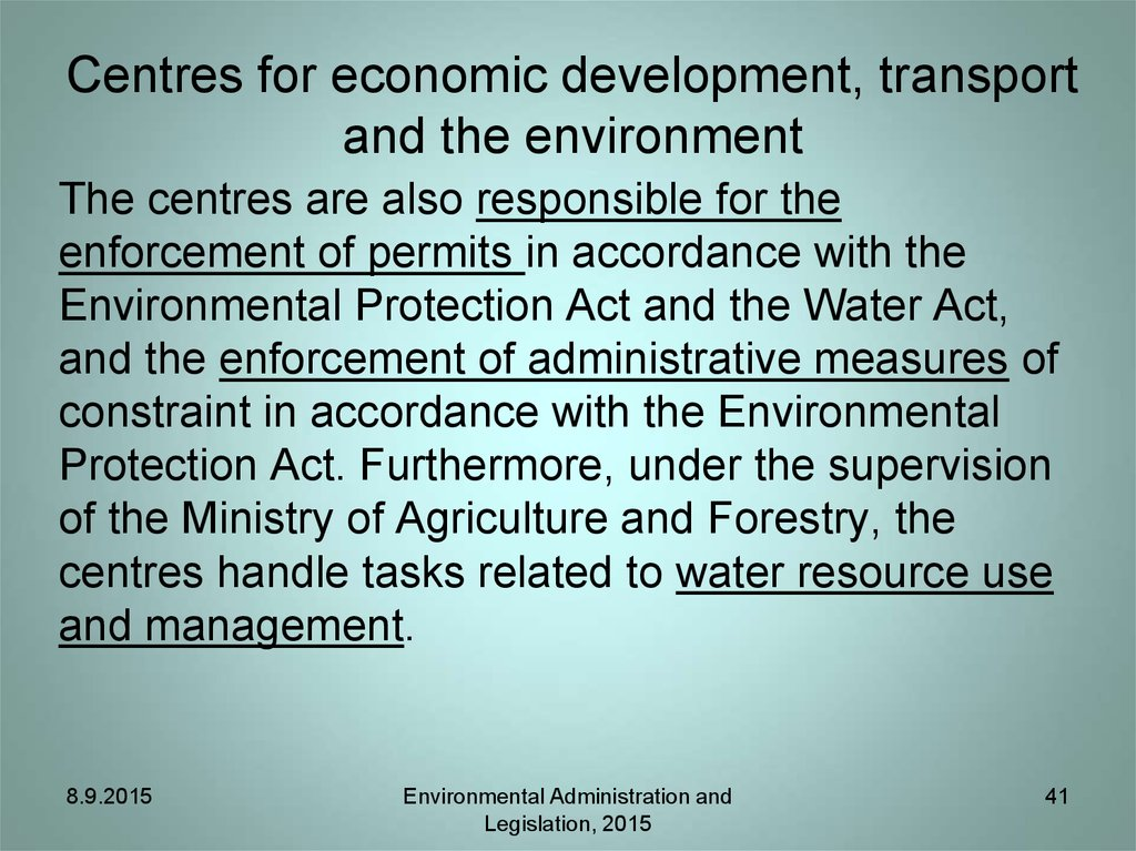 Centres for economic development, transport and the environment