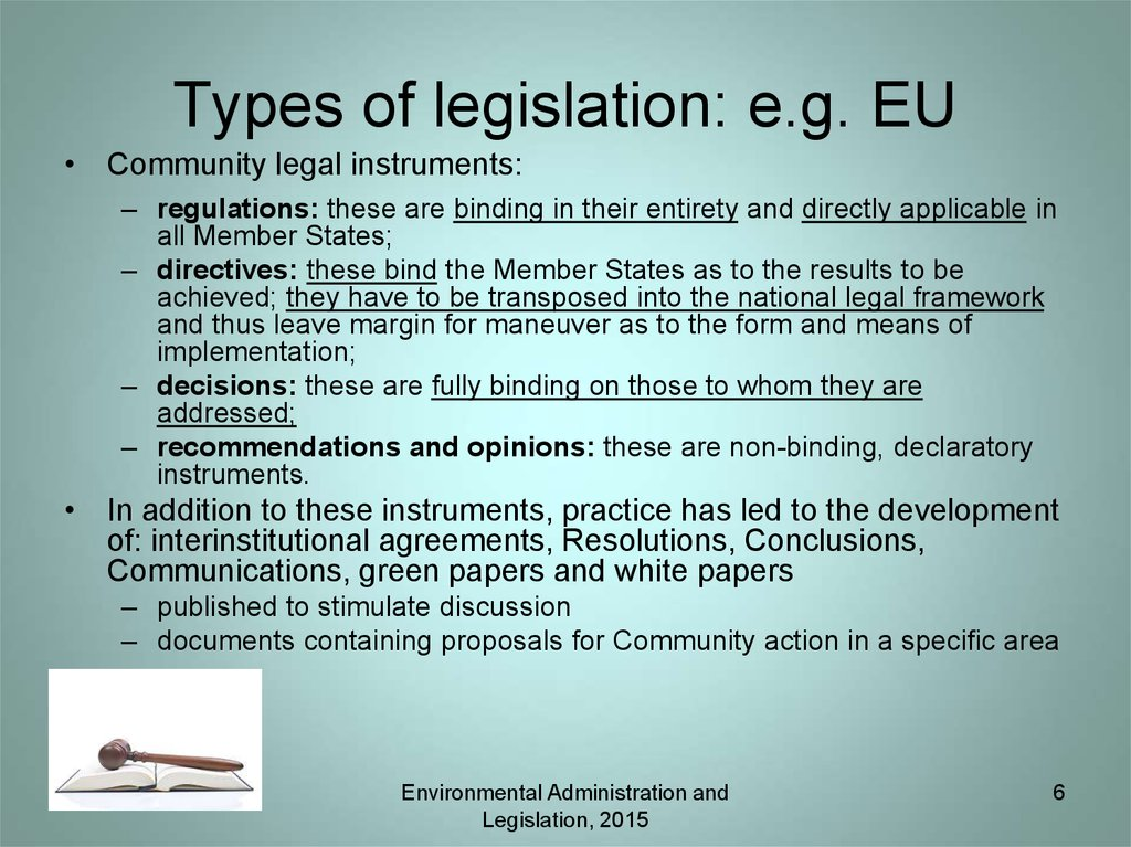 Types of legislation: e.g. EU