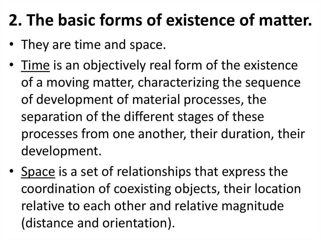 2. The basic forms of existence of matter.