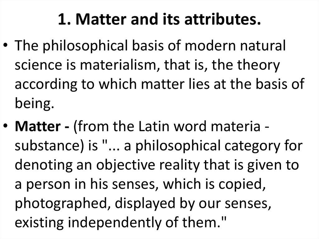 1. Matter and its attributes.
