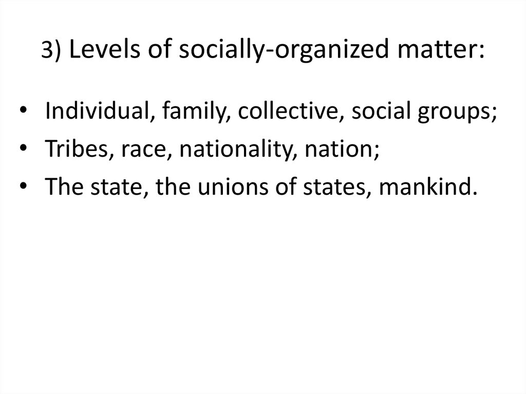 3) Levels of socially-organized matter: