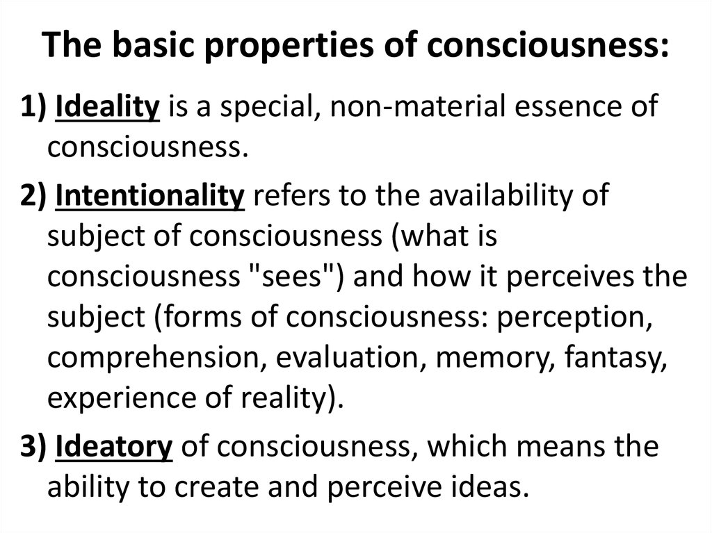 The basic properties of consciousness: