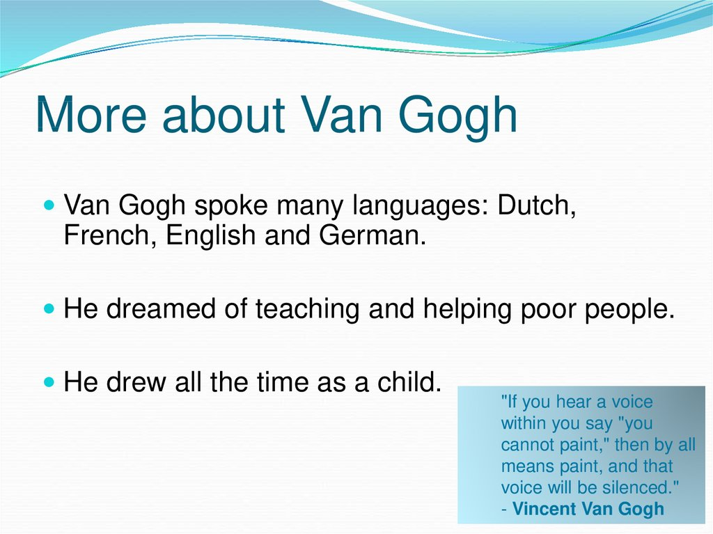 More about Van Gogh