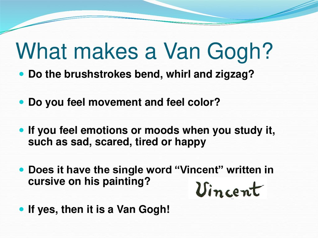 What makes a Van Gogh?
