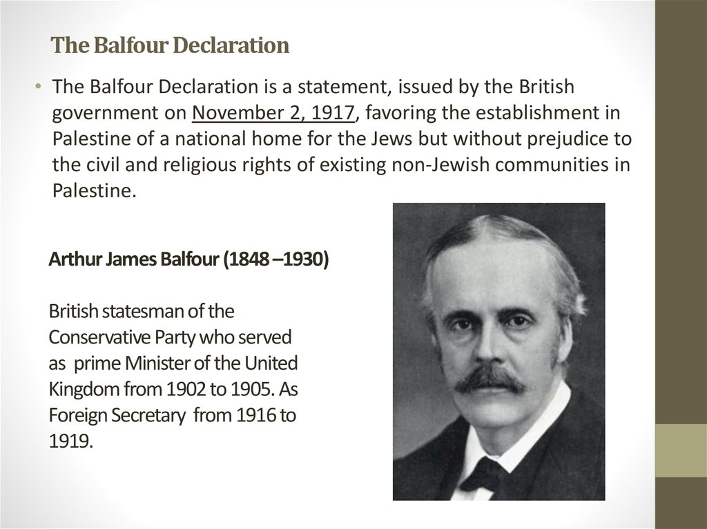 Arthur James Balfour (1848 –1930) British statesman of the Conservative Party who served as  prime Minister of the United
