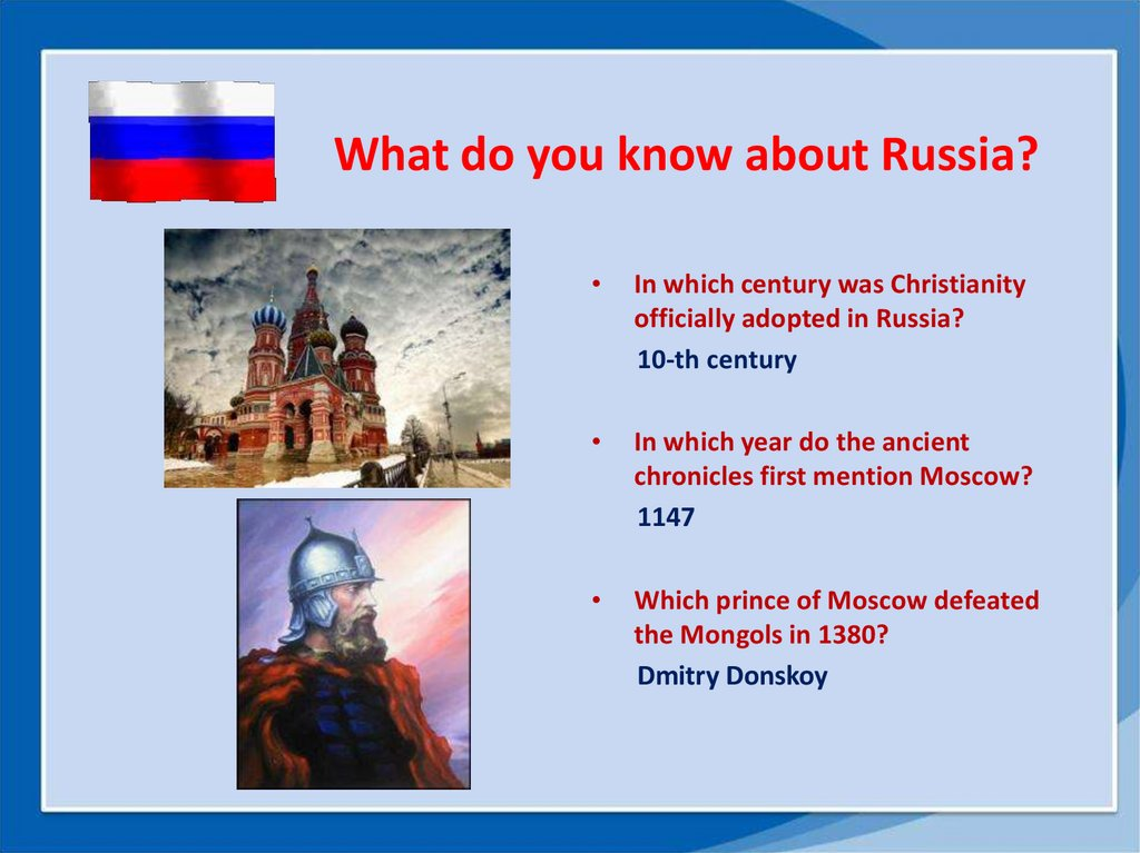 What do you know about Russia?