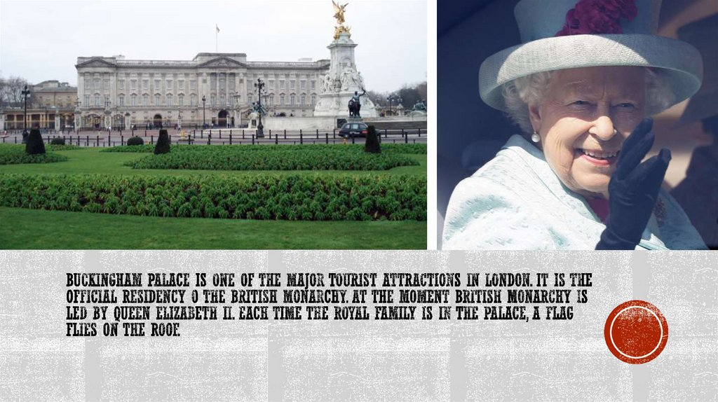 Buckingham Palace is one of the major tourist attractions in London. It is the official residency o the British monarchy. At