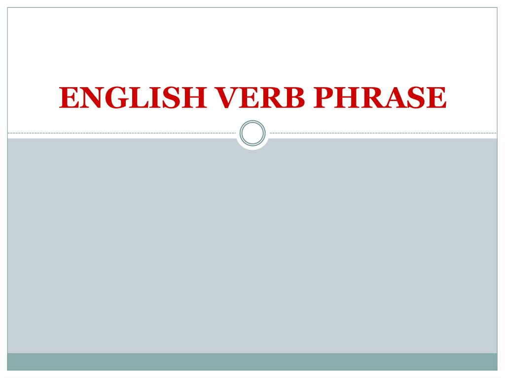 ENGLISH VERB PHRASE