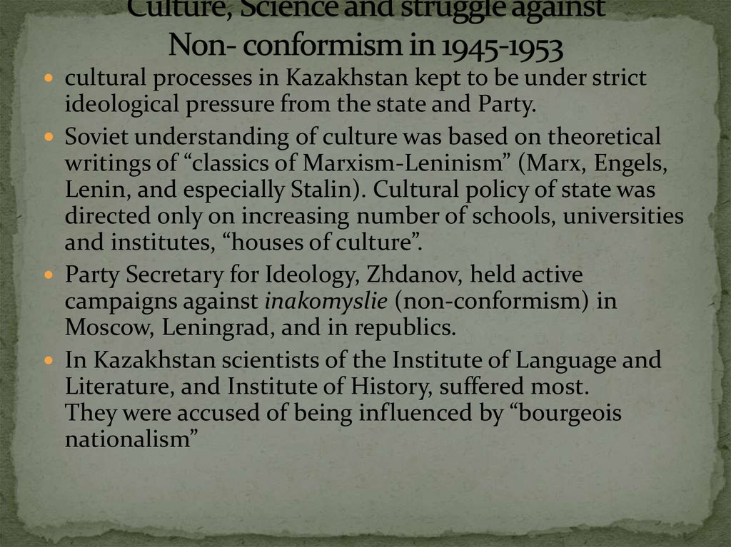 Culture, Science and struggle against Non- conformism in 1945-1953