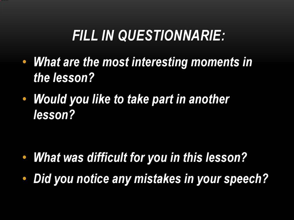 fill in questionnarie: