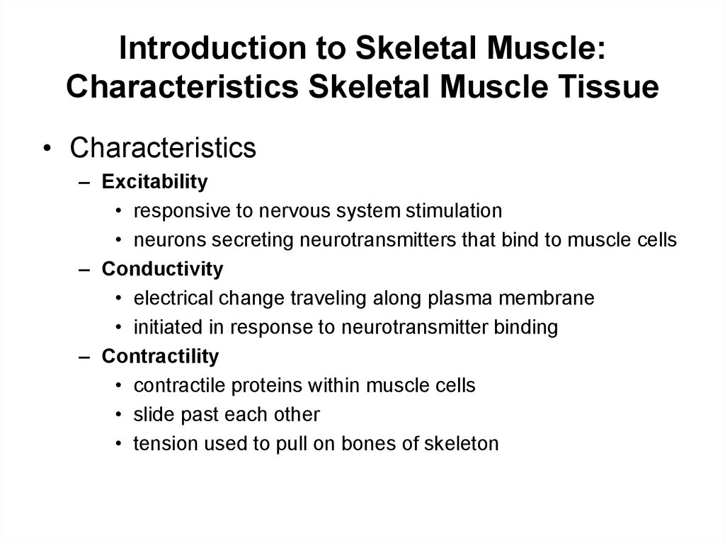 Introduction to Skeletal Muscle: Characteristics Skeletal Muscle Tissue