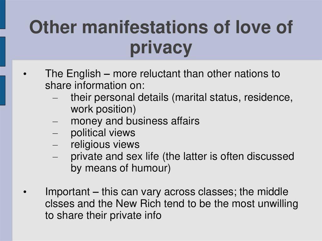 Other manifestations of love of privacy