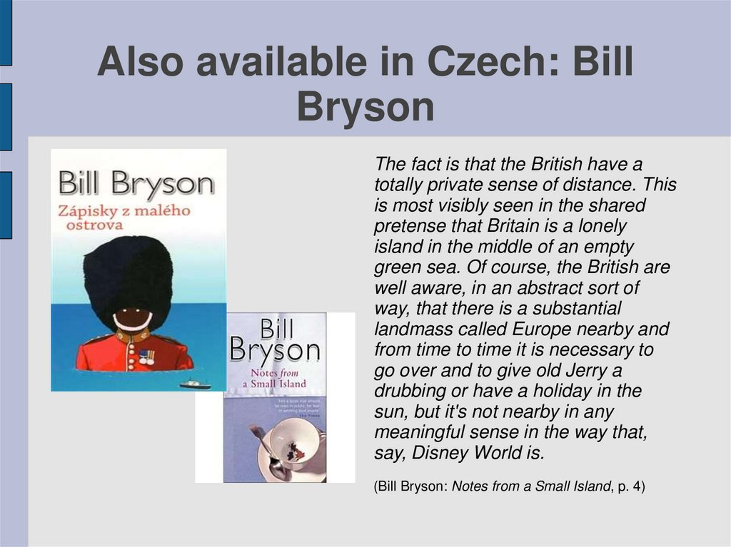 Also available in Czech: Bill Bryson