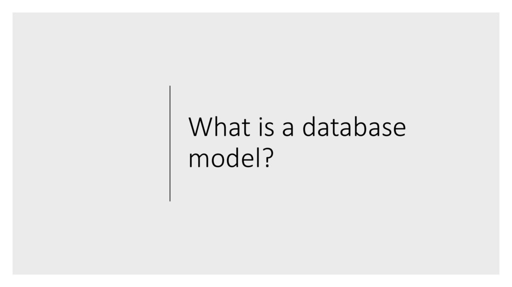 What is a database model?