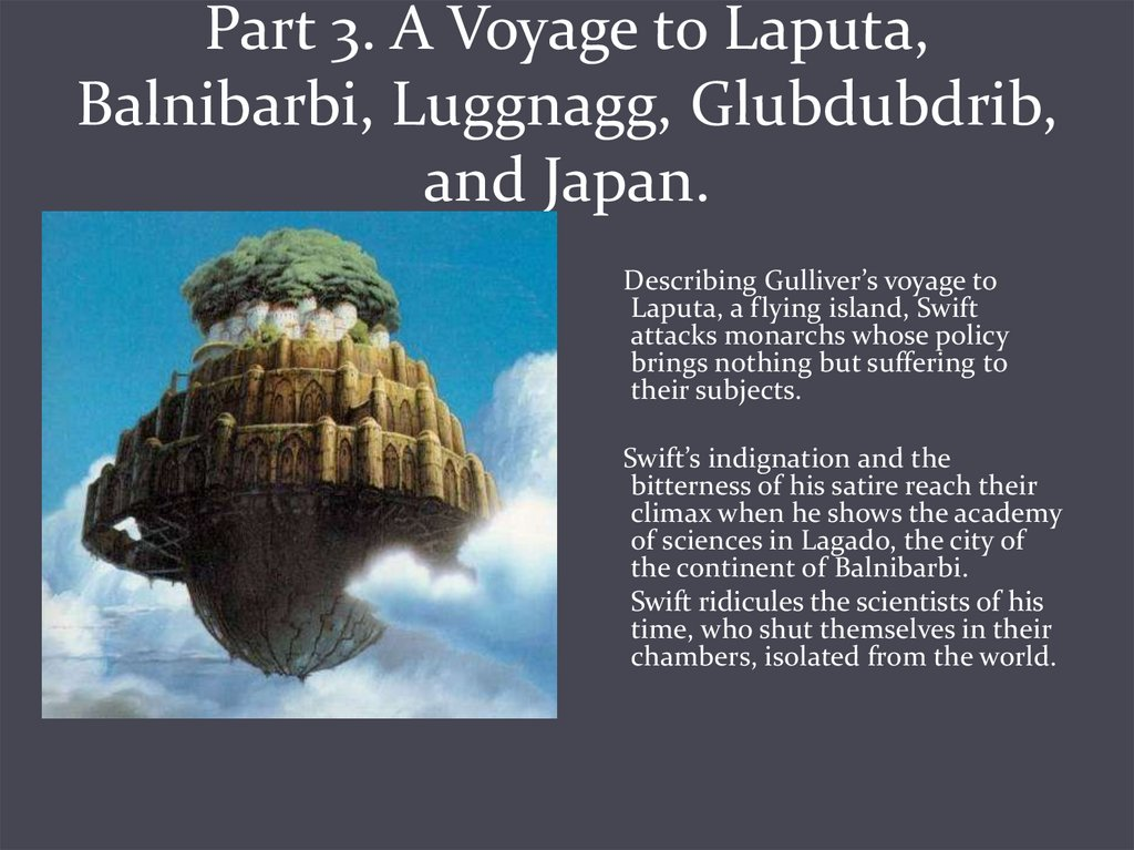 Part 3. A Voyage to Laputa, Balnibarbi, Luggnagg, Glubdubdrib, and Japan.