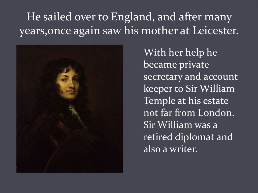 He sailed over to England, and after many years,once again saw his mother at Leicester.