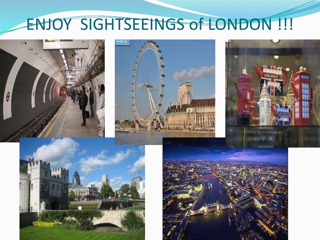 ENJOY SIGHTSEEINGS of LONDON !!!
