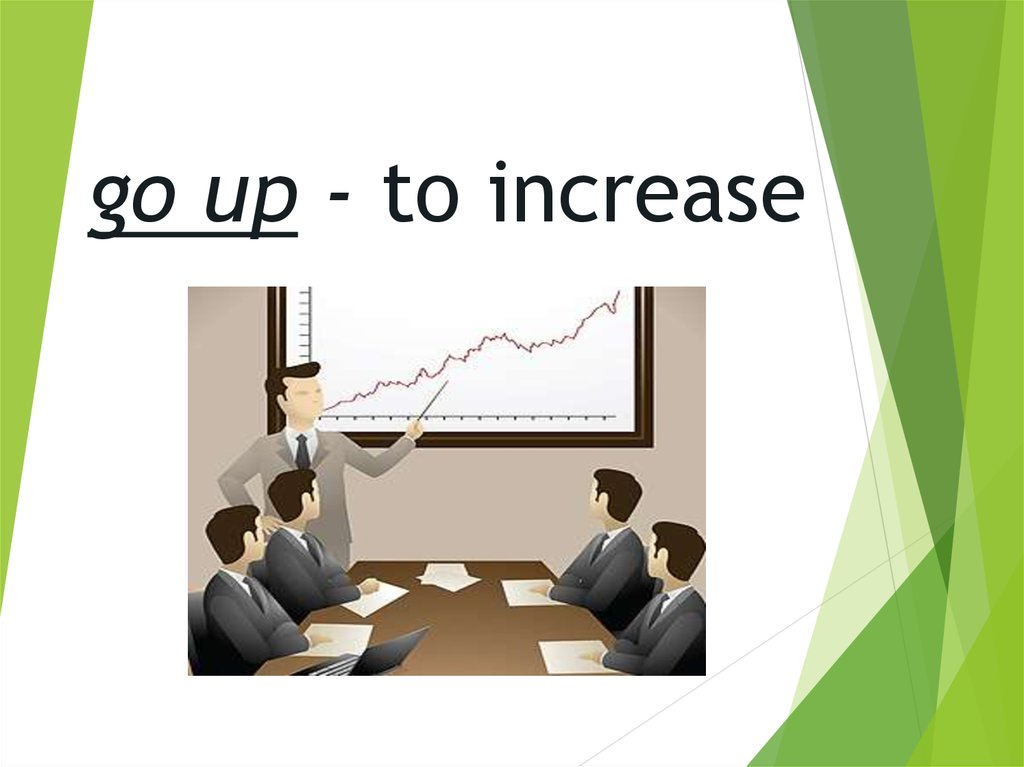 go up - to increase