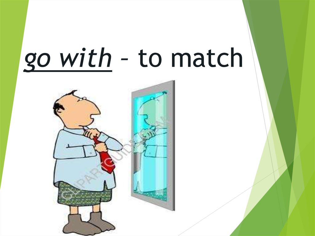 go with – to match