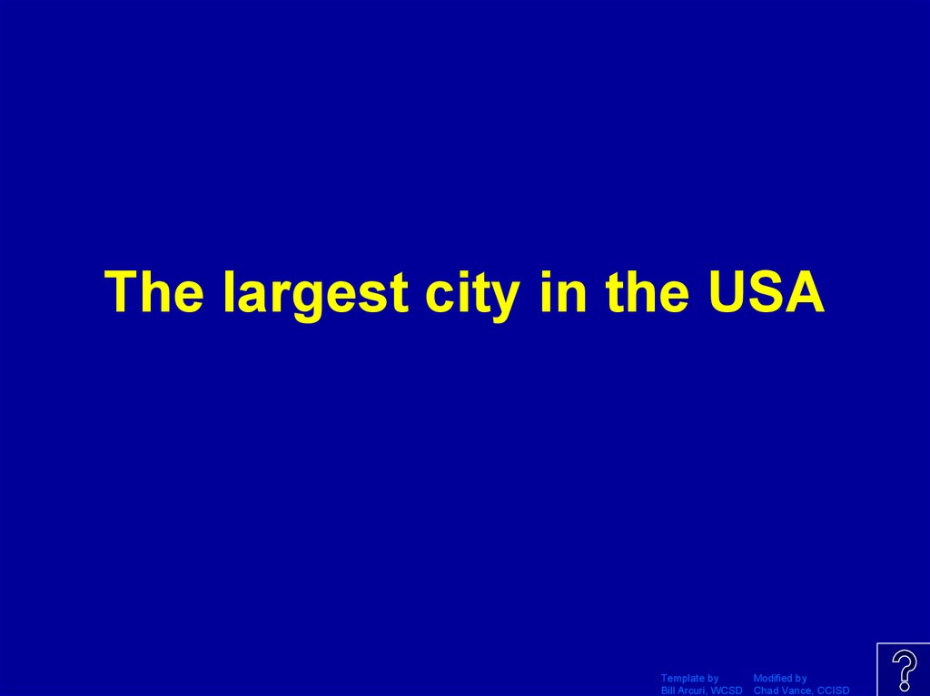 The largest city in the USA