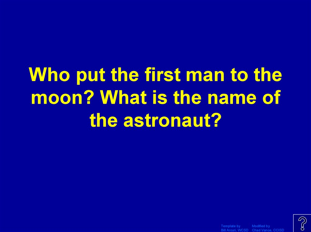 Who put the first man to the moon? What is the name of the astronaut?