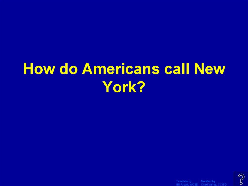 How do Americans call New York?