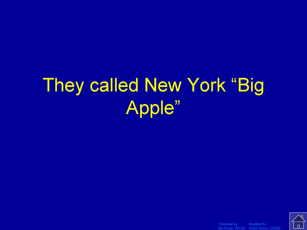 "They called New York ""Big Apple"""