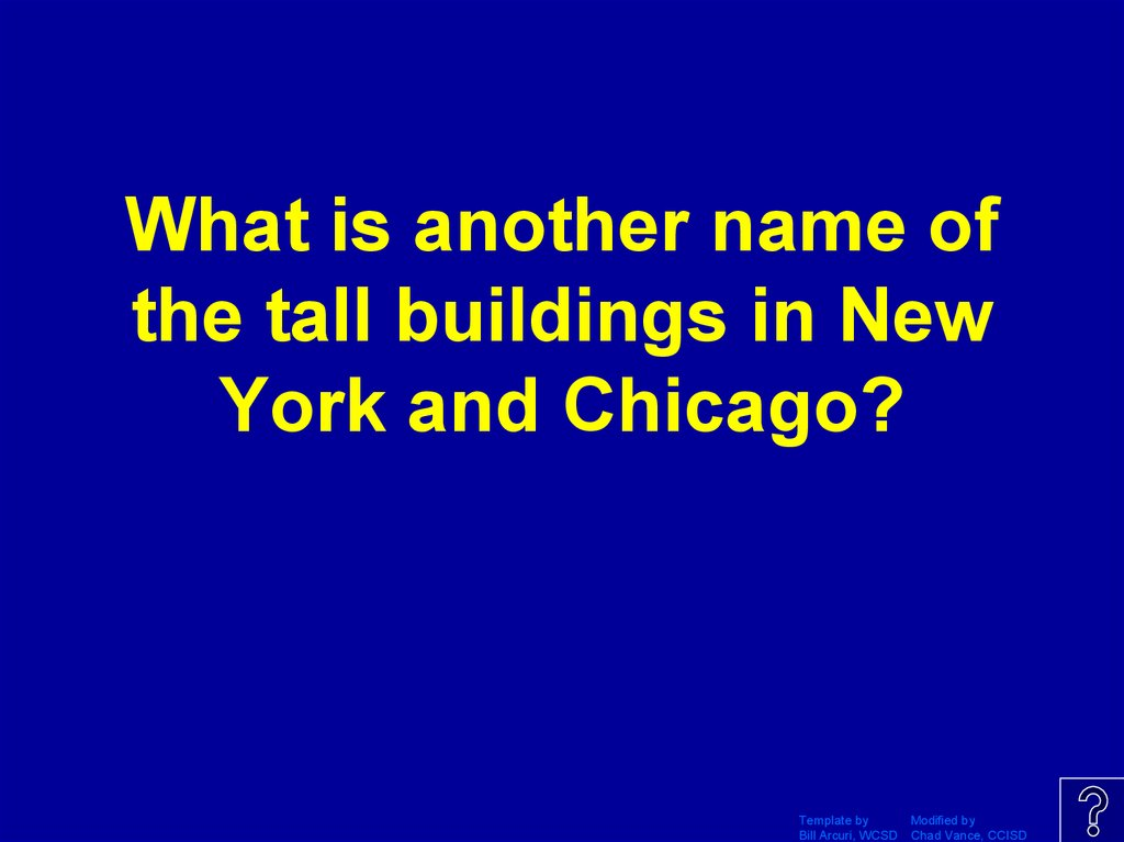 What is another name of the tall buildings in New York and Chicago?