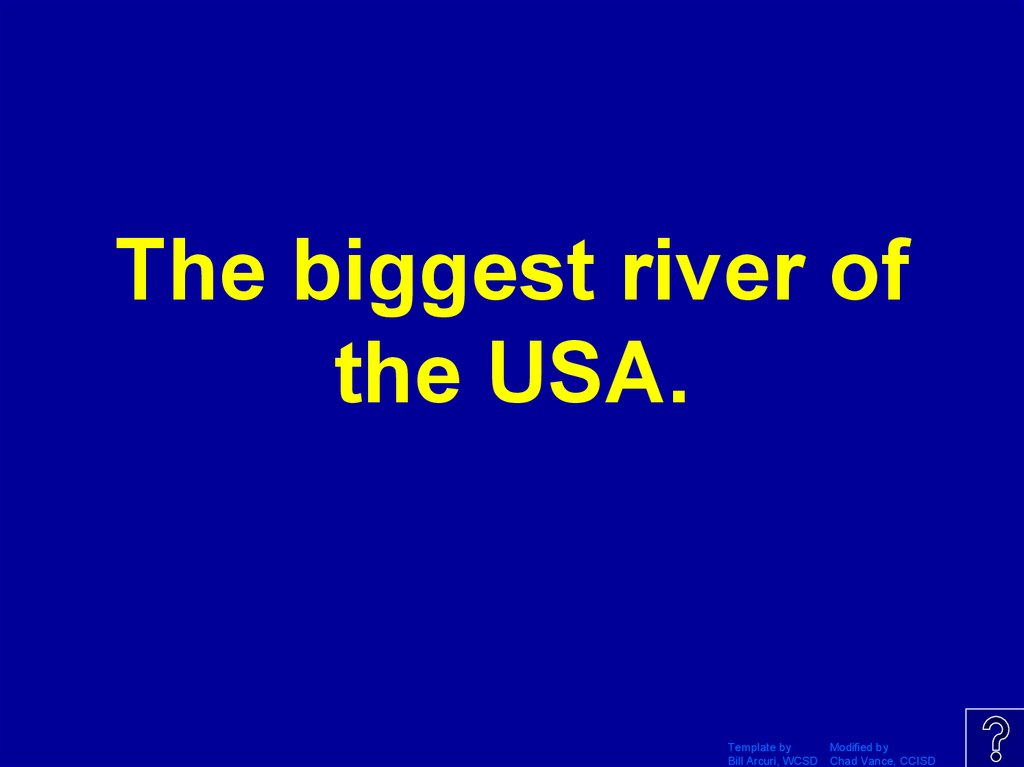 The biggest river of the USA.