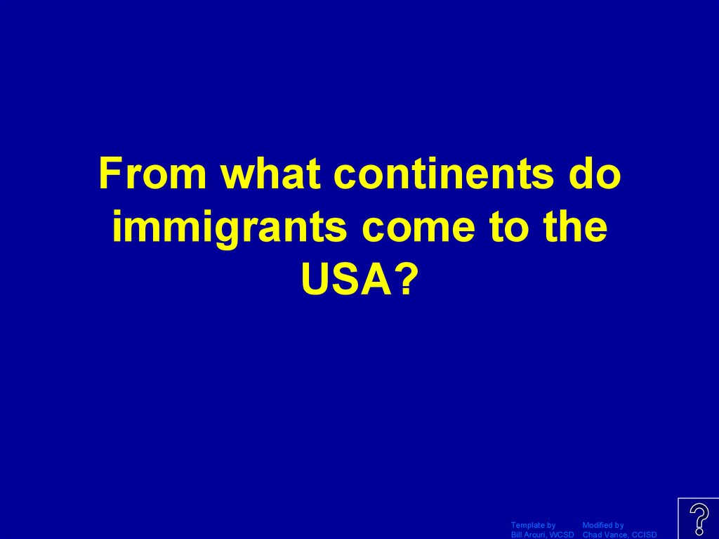 From what continents do immigrants come to the USA?