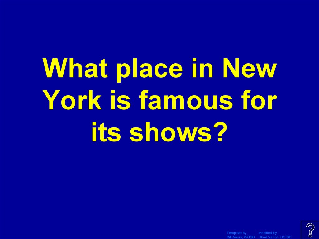 What place in New York is famous for its shows?