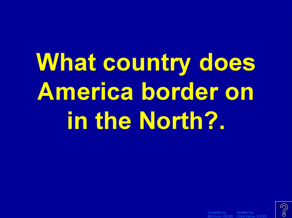 What country does America border on in the North?.