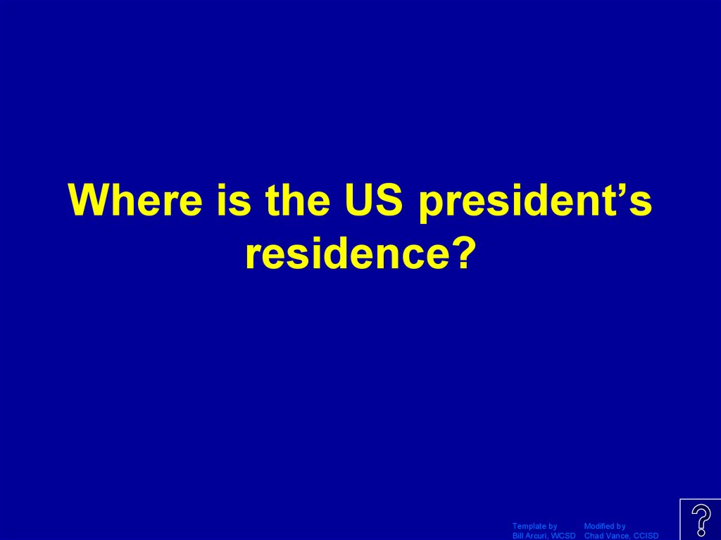 Where is the US president's residence?