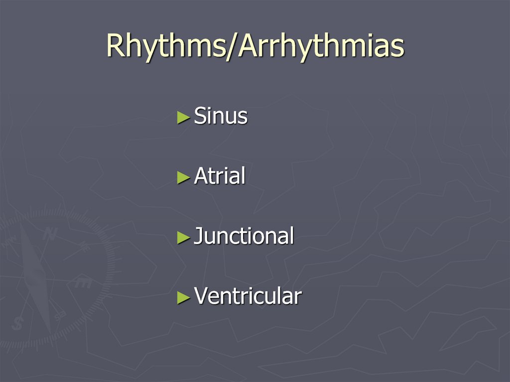 Rhythms/Arrhythmias