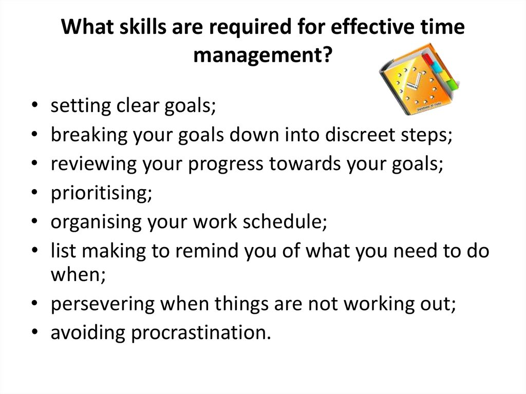 What skills are required for effective time management?